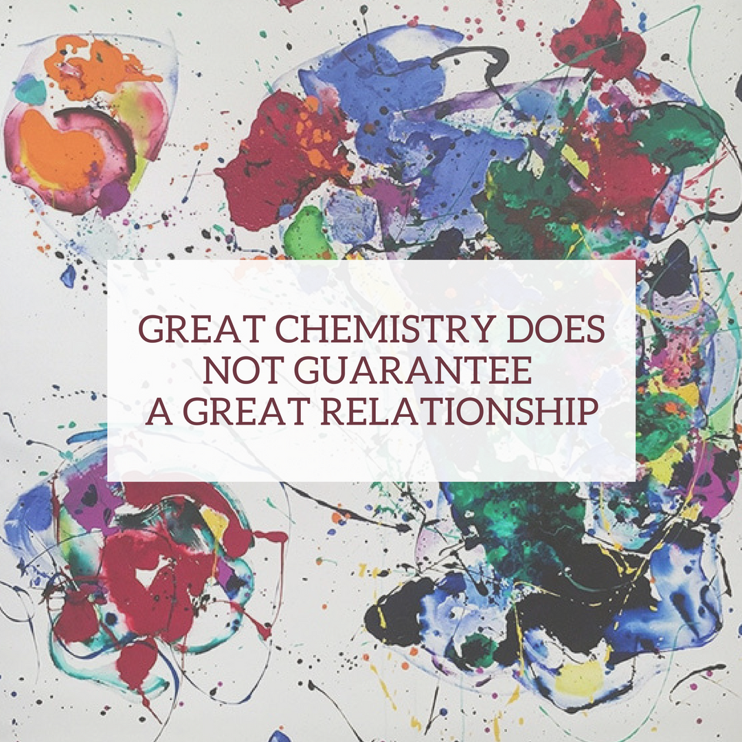 Great chemistry does not guarantee a great relationship (1)